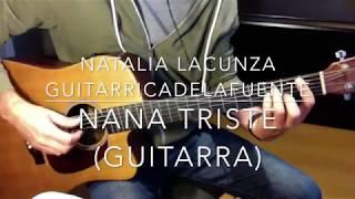 Nana triste Natalia Lacunza Guitarricadelafuente guitarra acordes