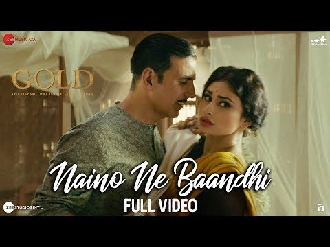 Naino Ne Baandhi - Full Video | Gold | Akshay Kumar | Mouni Roy | Arko | Yasser Desai