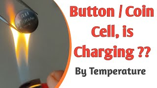 How Non rechargeable Coin / Button cell battery charged by Temperature/ Heat