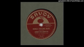 Johnny Otis Quintette with Little Esther & the Robins - Double Crossing Blues - 1950 (78 RPM)
