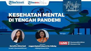 WIKI OVERSEAS: Fenomena Global Kesehatan Mental di Tengah Pandemi