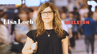 Skeleton - Lisa Loeb  (Video)
