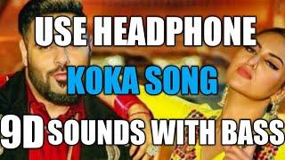 Koka (9D AUDIO WITH BASS) - Badshah   Khandaani Shafakhana   Jasbir Jassi   Dhvani Bhanushali