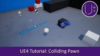 Unreal Engine 4 C++ Tutorial: Inputs and Collision