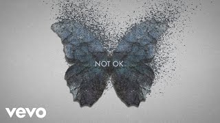 Kygo, Chelsea Cutler   Not Ok (Lyric Video)