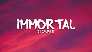 21 Savage - Immortal (Lyrics)