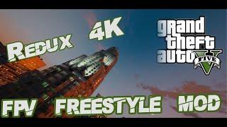 Next Gen FPV Simulator!!   GTA V FPV Mod   Redux 1.7 4K   #freestyle