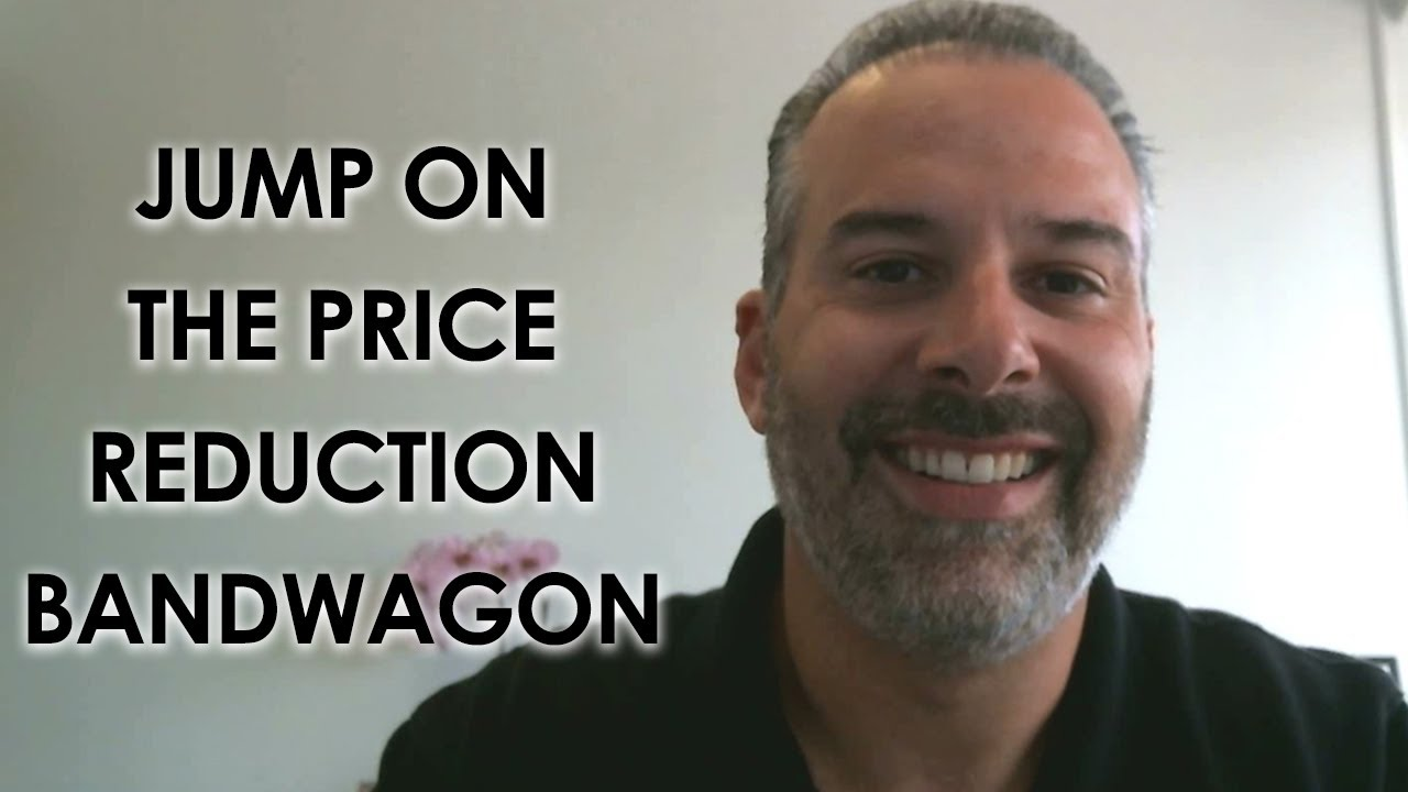 Are You Ready to Jump on the Price Reduction Bandwagon?