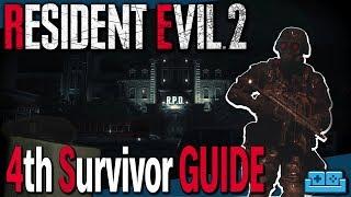 RESIDENT EVIL 2 REMAKE | 4th SURVIVOR GUIDE