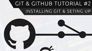 Git & GitHub Tutorial for Beginners #2 - Installing Git