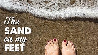 The Sand on My Feet | A Thousand Words