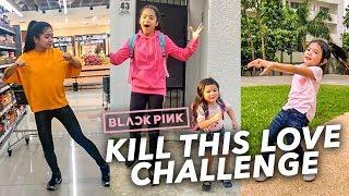 KILL THIS LOVE CHALLENGE!! | Ranz and Niana