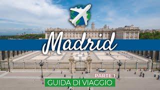 MADRID in 4 giorni | Guida di Viaggio – Ep.1