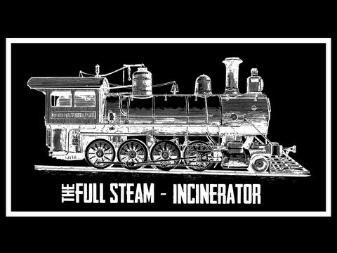 """The Full Steam - """"Incinerator"""" (Official Music Video)"""