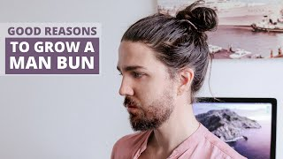 3 Good Reasons To Grow A Man Bun & Why Theyre So Popular