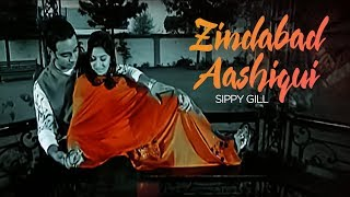 'Zindabad Aashiqui Sippy Gill (Full Song) | Bachelor