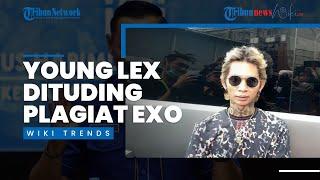 Wiki Trends - Video Musik 'Raja Terakhir' dari Young Lex Dituding Plagiat dari 'Lit' Milik Lay EXO
