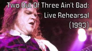 Meat Loaf: Two Out Of Three Ain't Bad (Live Rehersal, 1993)