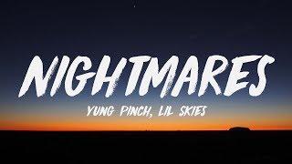 Yung Pinch   Nightmares Ft. Lil Skies (Lyrics) ♪