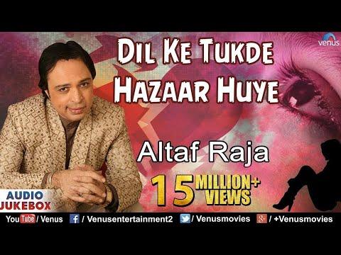Dil Ke Tukde Hazaar Huye - Altaf Raja   Bollywood Sad Songs (Audio Jukebox)