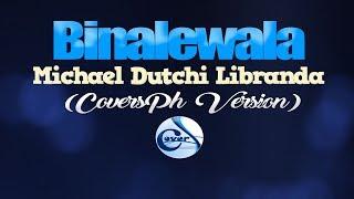BINALEWALA - Michael Dutchi Libranda (CoversPH KARAOKE VERSION)