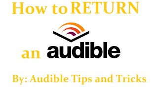 How to Audible: Return your Purchased Audible Books for a Refund!