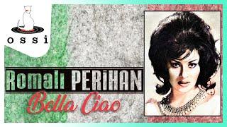 Romalı Perihan / Bella Ciao