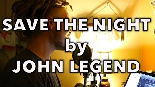 Save the Night (John Legend cover)