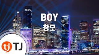 [TJ노래방] BOY - 창모(CHANGMO) / TJ Karaoke