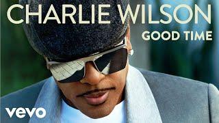 Charlie Wilson - Good Time (Audio)