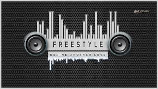 FREESTYLE DENINE ANOTHER LOVE