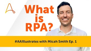 "Take a look at the following video to learn a bit more on ""What is RPA?"". Pay close attention to the benefits of RPA as you start to think about optimizing different processes within your own organization."