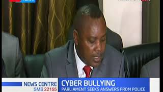 CYBER BULLYING: MPs seek answers from security bosses
