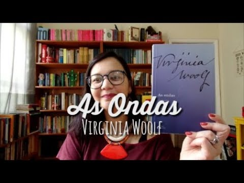 Desbravando Colossos: As Ondas, de Virginia Woolf