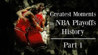 Greatest Moments in NBA Playoffs History - Part 1