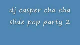 dj casper cha cha slide pop party 2