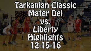 2016 Tarkanian Classic - Mater Dei (CA) vs Liberty (NV) 12-15-16