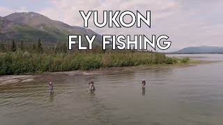 Yukon Fly Fishing