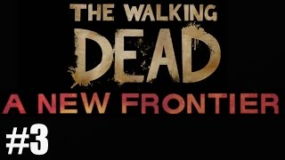 THE WALKING DEAD SEASON 3: A New Frontier Gameplay Walkthough Episode 3