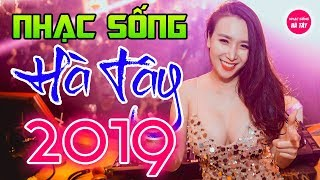nhac-song-ha-tay-remix-2019-moi-det-nghe-hoai-khong-chan-lk-bolero-remix-cuc-boc-dam-chat-hay