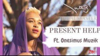 Present Help by Swazi Dlamini ft. Onesimus Muzik (Official Video)