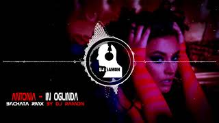 ANTONIA   In Oglinda (Bachata Remix By 🎧DJ Ramon🎧)