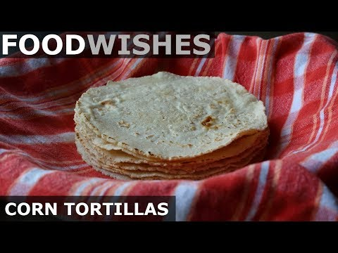 How to Make Corn Tortillas – Food Wishes
