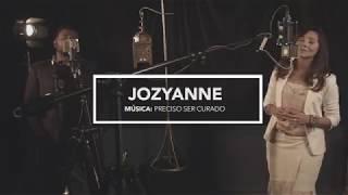 Jozyanne - Preciso ser curado (part. Eli Soares)