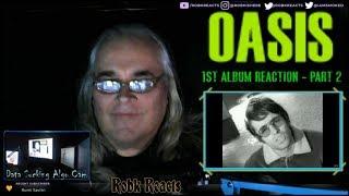 Oasis   Requested Reaction   1st Album   Part 2