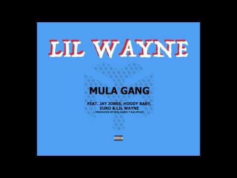 Lil Wayne – Mula Gang feat. Jay Jones, HoodyBaby & Euro (Official Audio)