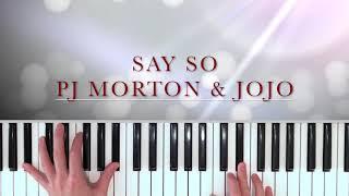 Say So - PJ Morton Ft. Jojo Piano Cover