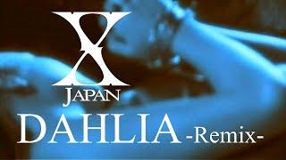 X Japan - DAHLIA (Remix HD 歌詞付)