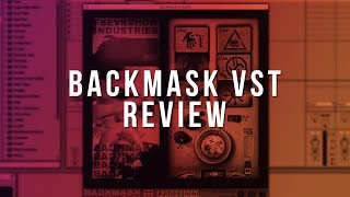 Gambar cover IS IT THE BEST FX PLUGIN EVER? Backmask VST Review & Demo [FL Studio 12]