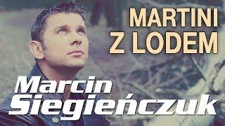 Marcin Siegieńczuk - Martini Z Lodem (Official Video)